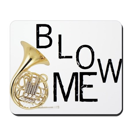 Blow My French Horn! Mousepad