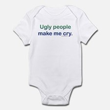Ugly people make me cry - Infant Creeper