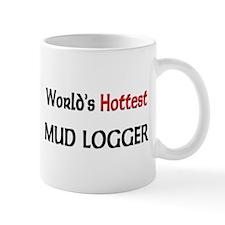World's Hottest Mud Logger Mug