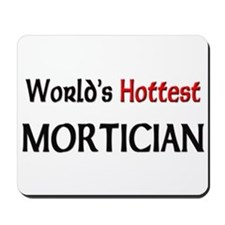 World's Hottest Mortician Mousepad