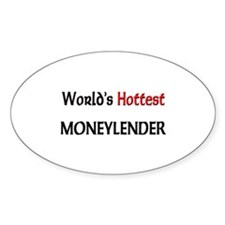 World's Hottest Moneylender Oval Decal
