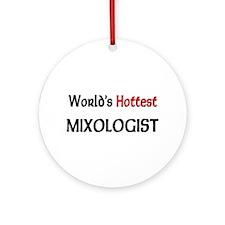 World's Hottest Mixologist Ornament (Round)