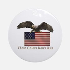 These Colors Don't Run Ornament (Round)