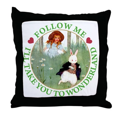 I'LL TAKE YOU TO WONDERLAND Throw Pillow