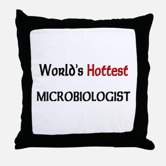 World's Hottest Microbiologist Throw Pillow