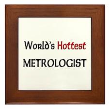 World's Hottest Metrologist Framed Tile