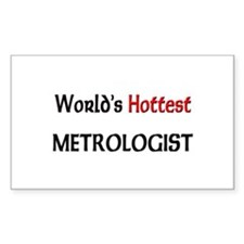 World's Hottest Metrologist Rectangle Decal