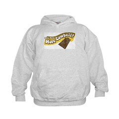 Gotta Have More Cowbell! Hoodie