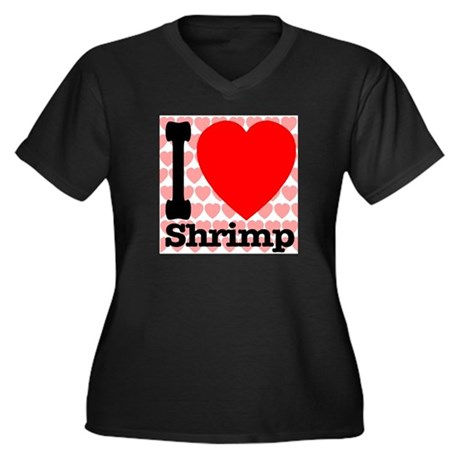 I Love Shrimp Women's Plus Size V-Neck Dark T-Shir