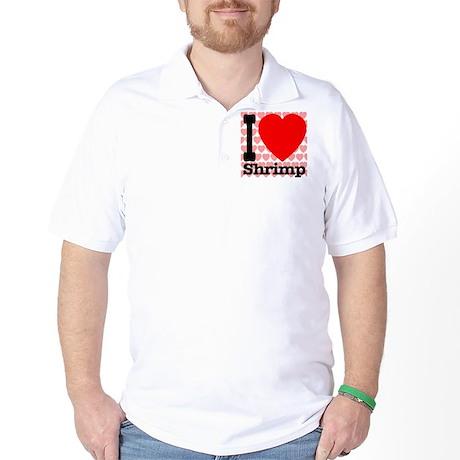 I Love Shrimp Golf Shirt