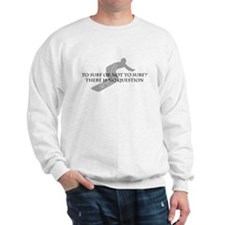 To Surf Or Not to Surf Sweatshirt