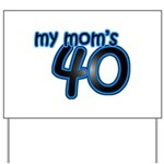 Mom Is 40 & Blue Yard Sign