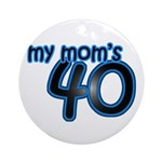 Mom Is 40 & Blue Ornament (Round)