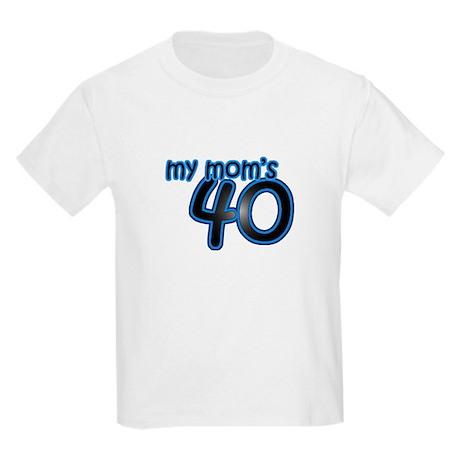 Mom Is 40 & Blue Kids Light T-Shirt
