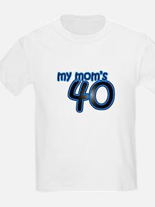 Mom Is 40 & Blue T-Shirt