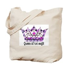 Queen of txt msgN Tote Bag