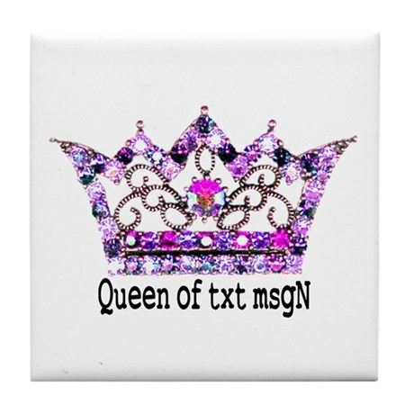 Queen of txt msgN Tile Coaster