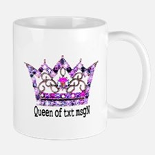 Queen of txt msgN Mug