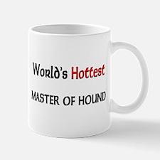 World's Hottest Master Of Hound Mug