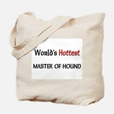 World's Hottest Master Of Hound Tote Bag