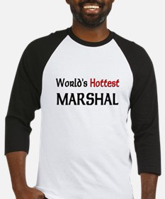 World's Hottest Marshal Baseball Jersey