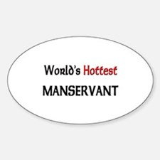 World's Hottest Manservant Oval Decal