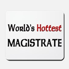 World's Hottest Magistrate Mousepad