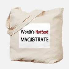 World's Hottest Magistrate Tote Bag