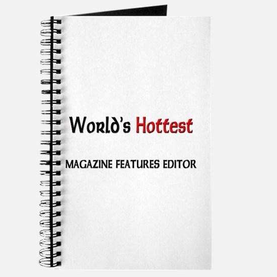 World's Hottest Magazine Features Editor Journal