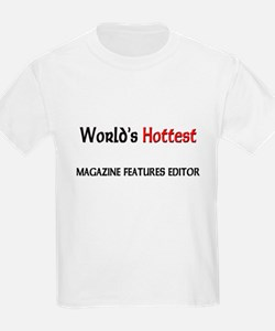 World's Hottest Magazine Features Editor T-Shirt