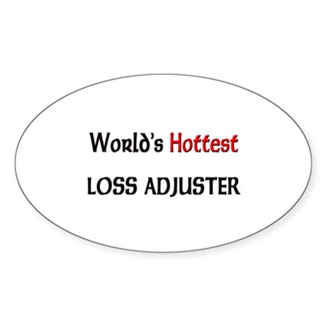 World's Hottest Loss Adjuster Oval Sticker