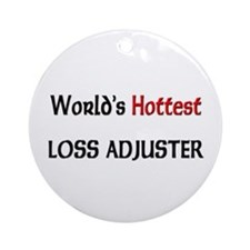 World's Hottest Loss Adjuster Ornament (Round)