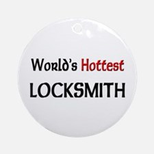 World's Hottest Locksmith Ornament (Round)