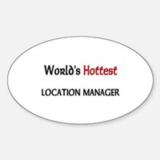 World's Hottest Location Manager Oval Decal