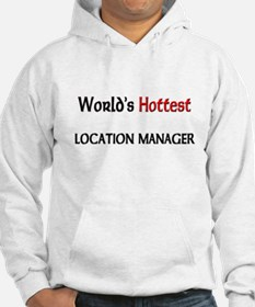 World's Hottest Location Manager Hoodie