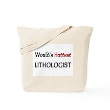 World's Hottest Lithologist Tote Bag