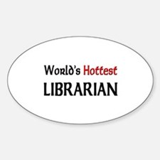 World's Hottest Librarian Oval Decal