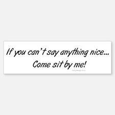 Come Sit By Me Bumper Bumper Bumper Sticker