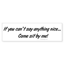 Come Sit By Me Bumper Bumper Sticker