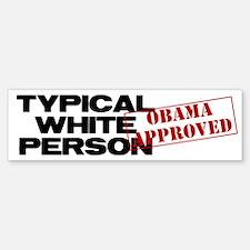 Typical White Person Bumper Bumper Bumper Sticker