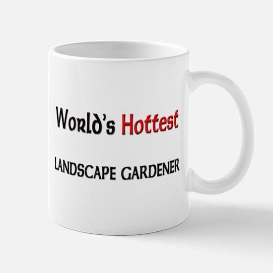 World's Hottest Landscape Gardener Mug