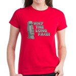 Why the Long Face? Women's Dark T-Shirt
