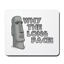 Why the Long Face? Mousepad