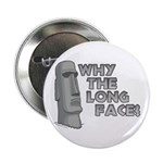 "Why the Long Face? 2.25"" Button"