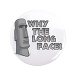 "Why the Long Face? 3.5"" Button (100 pack)"