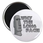 "Why the Long Face? 2.25"" Magnet (100 pack)"
