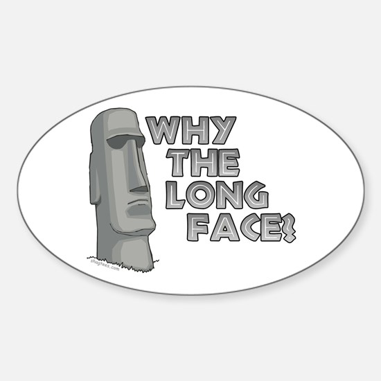 Why the Long Face? Oval Decal