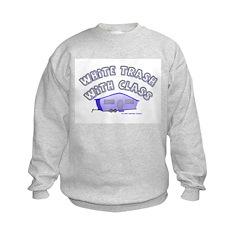 White Trash With Class Sweatshirt