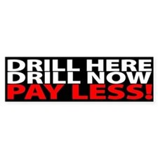 """""""DRILL HERE, DRILL NOW, PAY LESS!"""" Bumpe"""