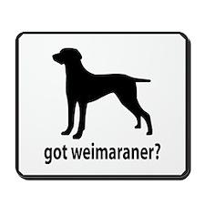 Got Weimaraner? Mousepad
